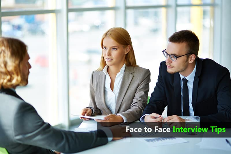 best interview tips for face to face round